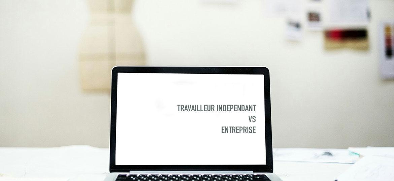 Travailleur indépendant vs Entreprise